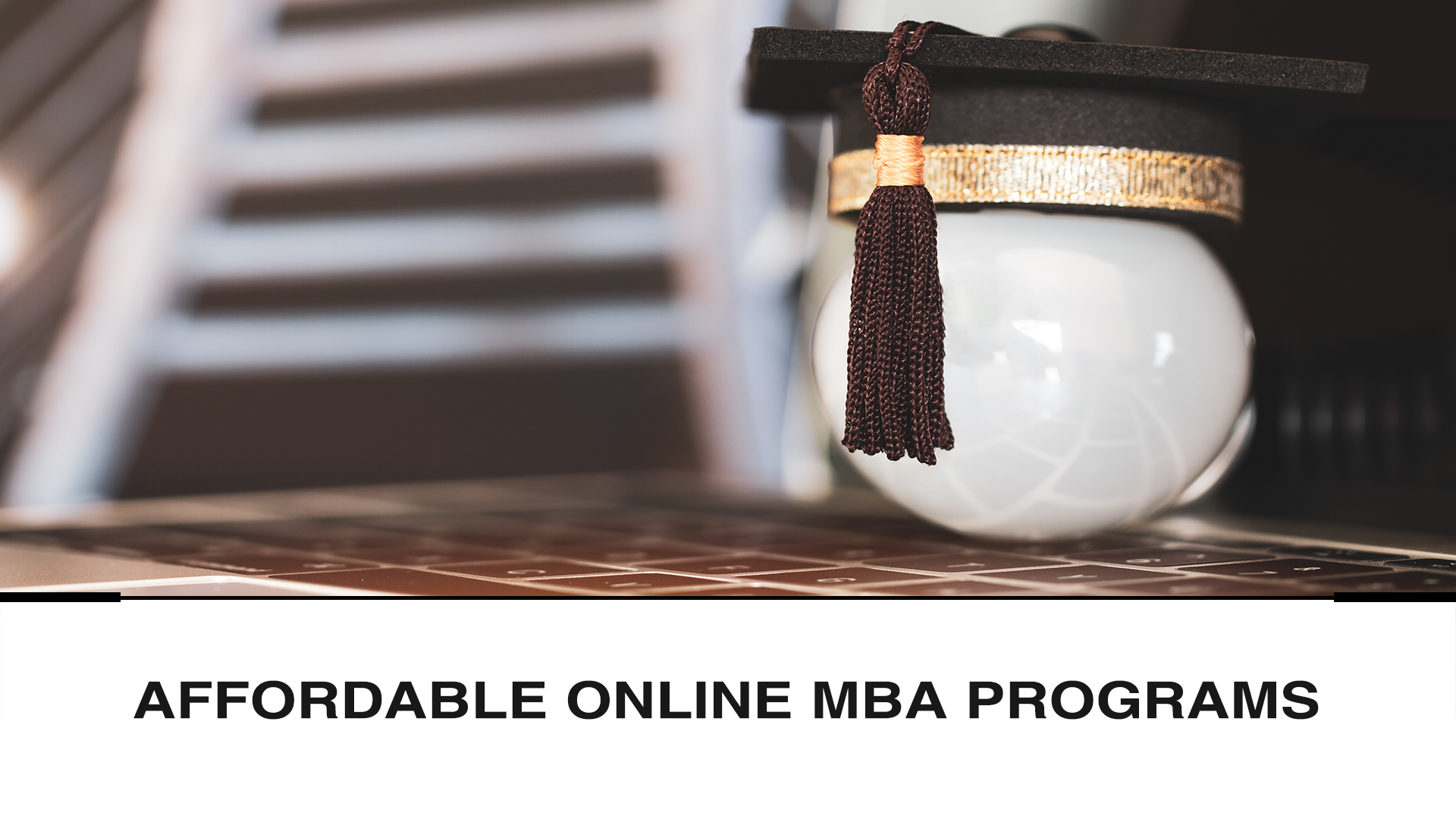 The 5 Most Affordable Online MBA Programs 2021